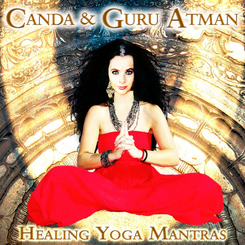 Healing Yoga Mantras by Canda & Guru Atman