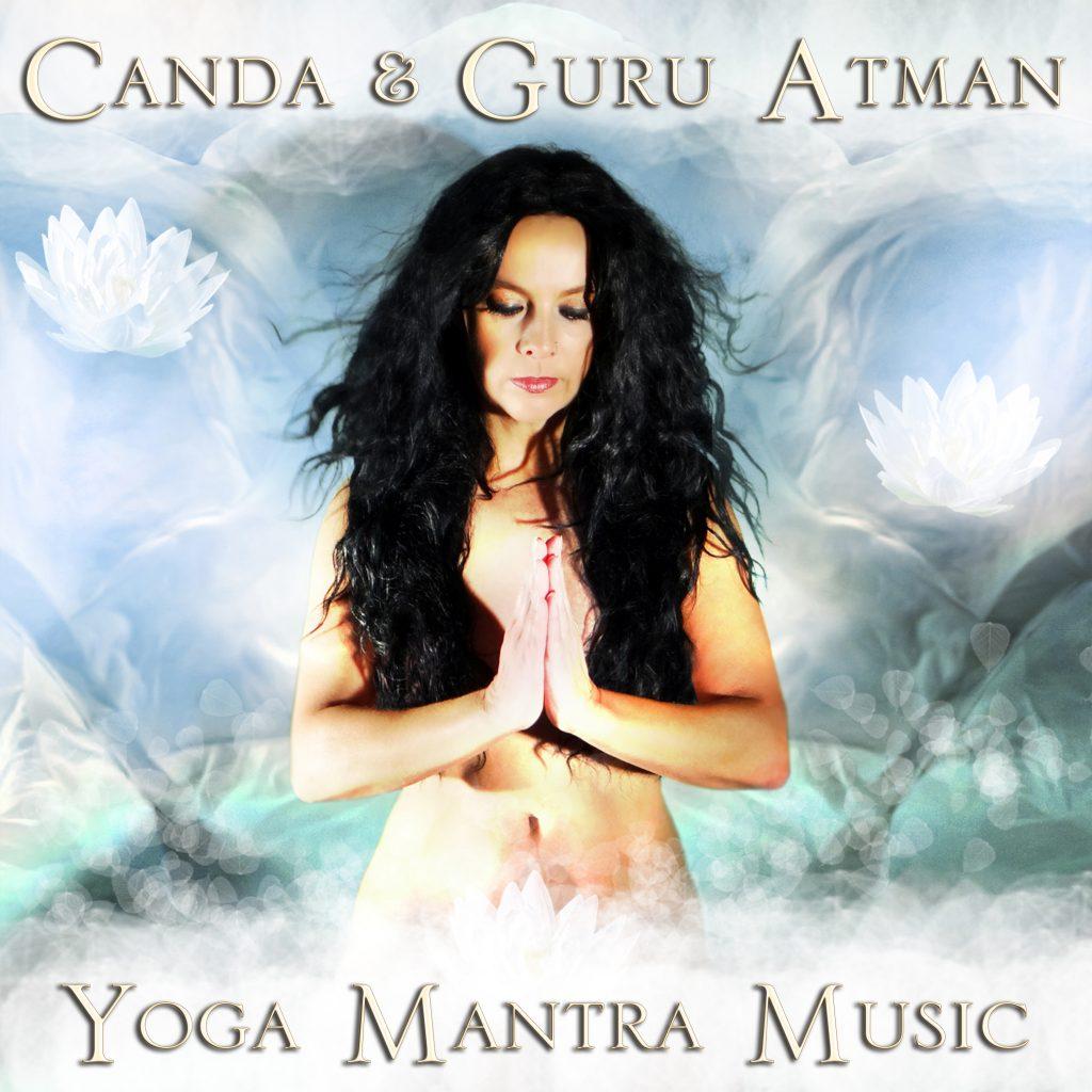 Yoga Mantra Music by Canda & Guru Atman